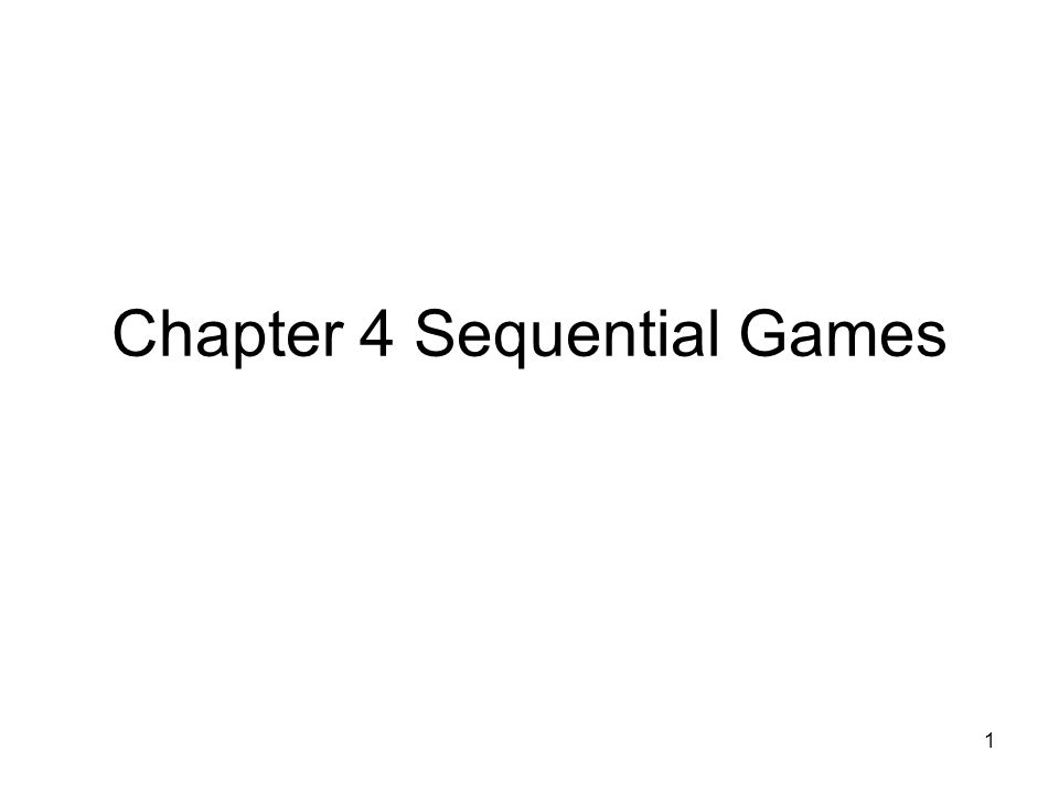 Chapter 4 Sequential Games