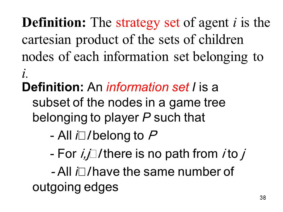 Definition: The strategy set of agent i is the cartesian product of the sets of children nodes of each information set belonging to i.
