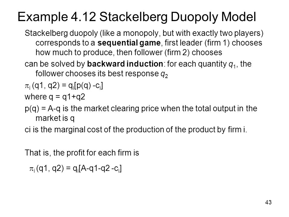Example 4.12 Stackelberg Duopoly Model