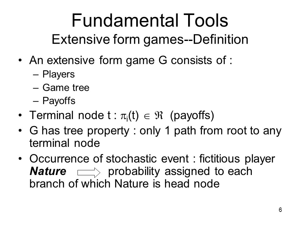 Fundamental Tools Extensive form games--Definition