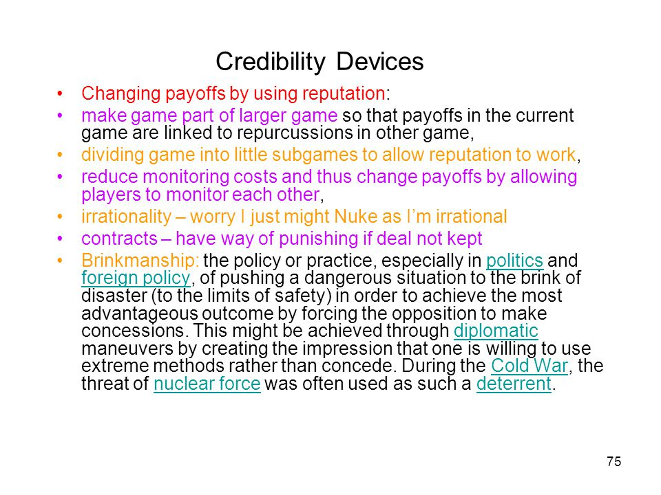 Credibility Devices Changing payoffs by using reputation: