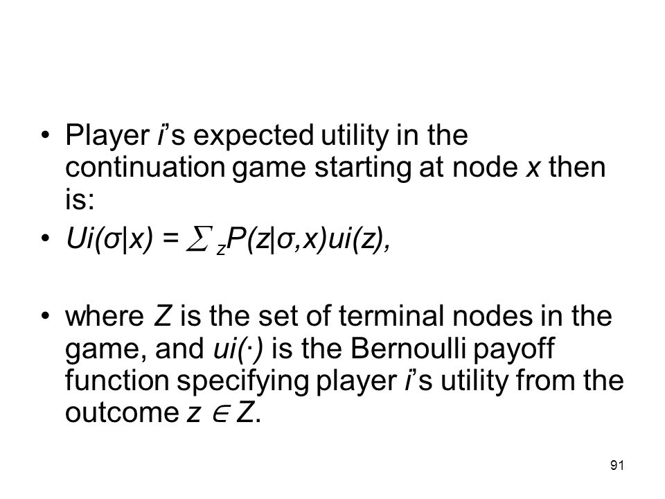 Player i's expected utility in the continuation game starting at node x then is: