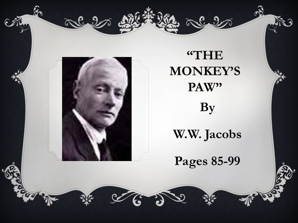 The Monkey's Paw By W.W. Jacobs Pages 85-99
