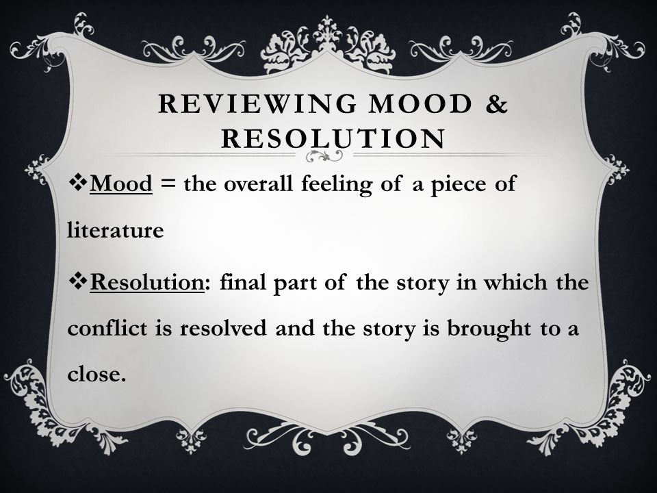 Reviewing Mood & Resolution