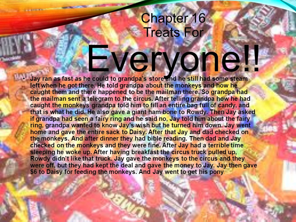 Chapter 16 Treats For Everyone!!