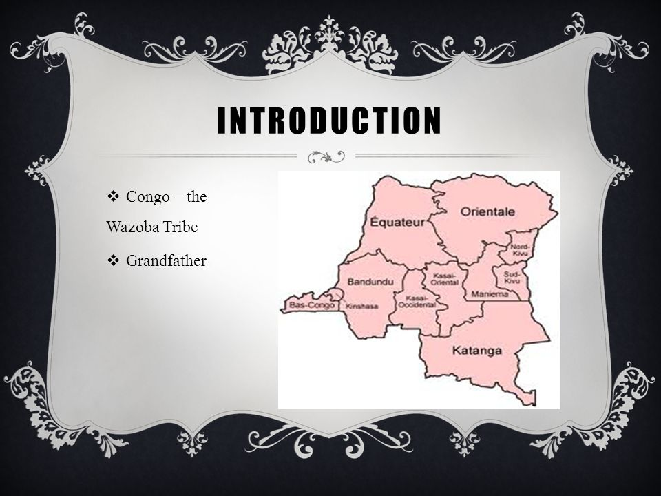 Introduction Congo – the Wazoba Tribe Grandfather