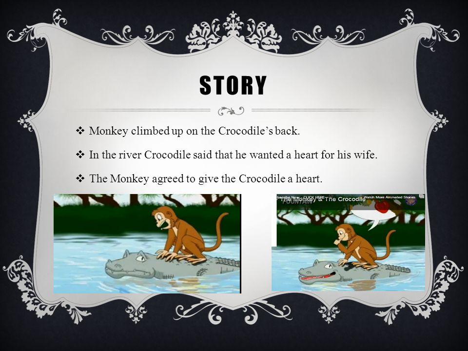 story Monkey climbed up on the Crocodile's back.
