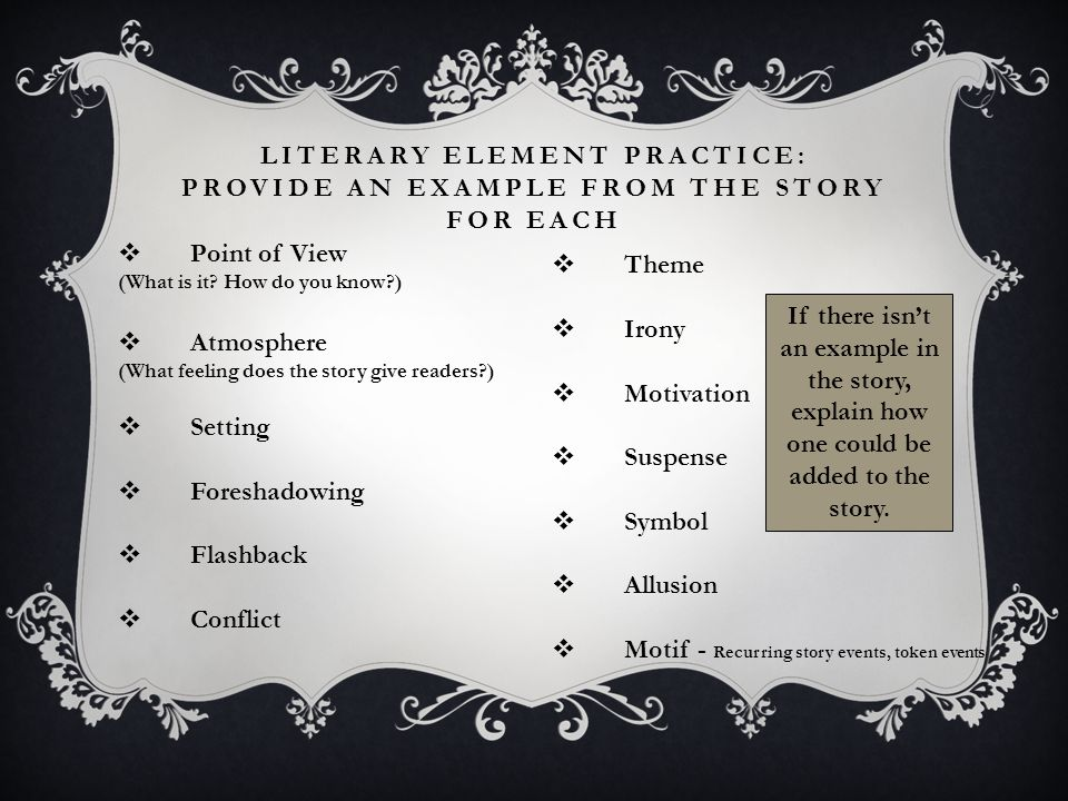 Literary Element Practice: Provide an example from the Story For each