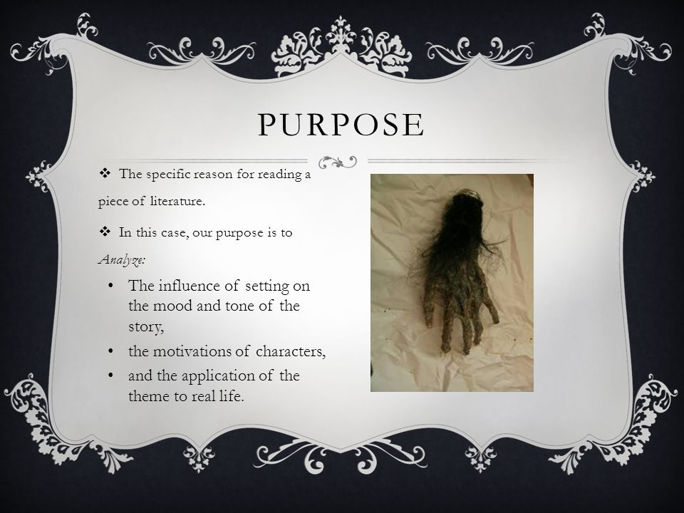 PURPOSE The influence of setting on the mood and tone of the story,