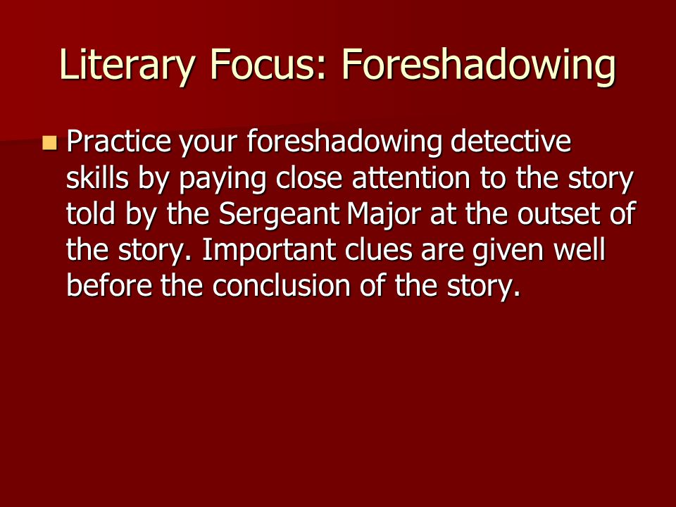 Literary Focus: Foreshadowing