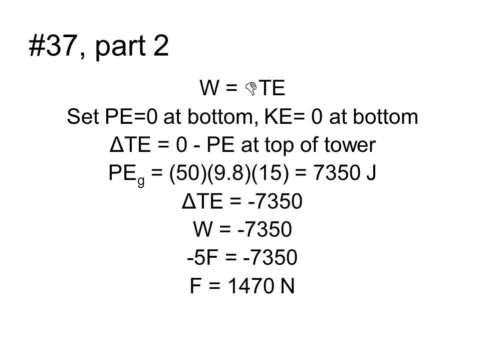 Set PE=0 at bottom, KE= 0 at bottom