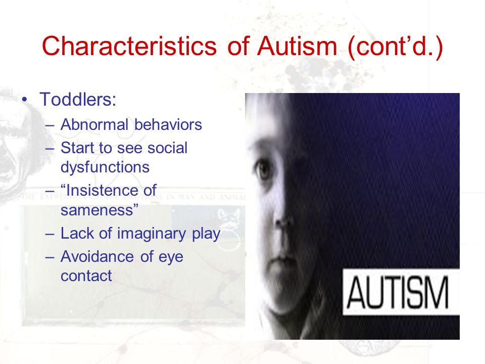 Characteristics of Autism (cont'd.)