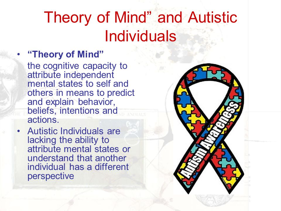 Theory of Mind and Autistic Individuals