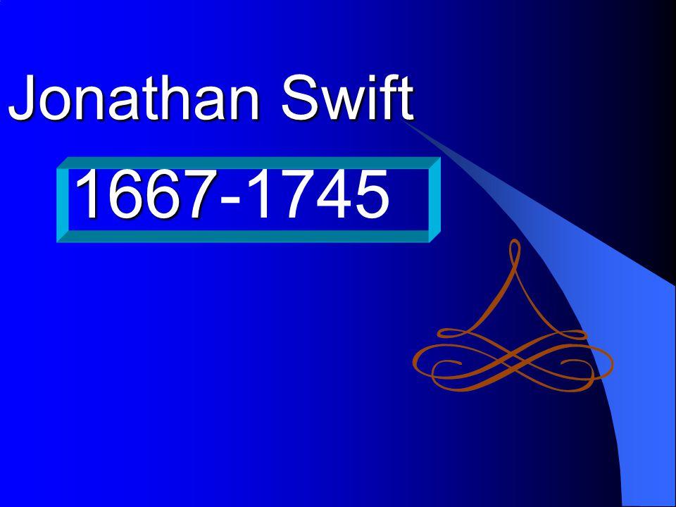 Jonathan Swift 1667-1745