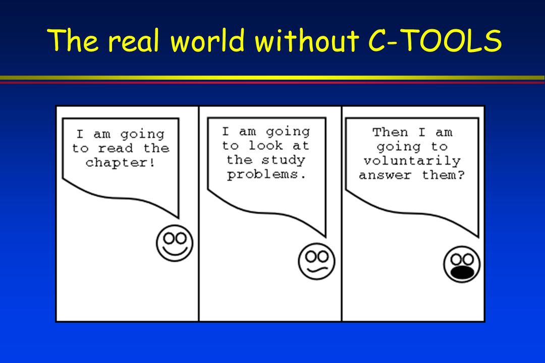 The real world without C-TOOLS