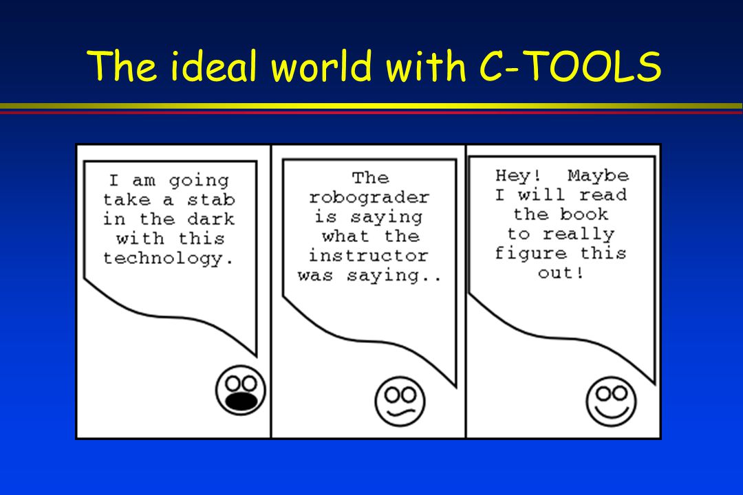 The ideal world with C-TOOLS