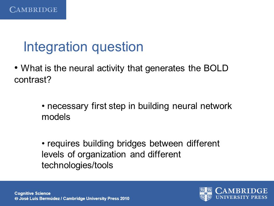 Integration question • What is the neural activity that generates the BOLD contrast • necessary first step in building neural network models.