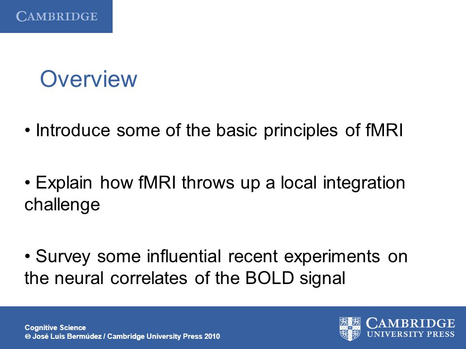 Overview • Introduce some of the basic principles of fMRI