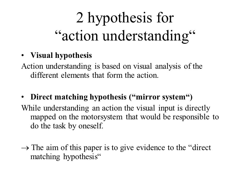 2 hypothesis for action understanding