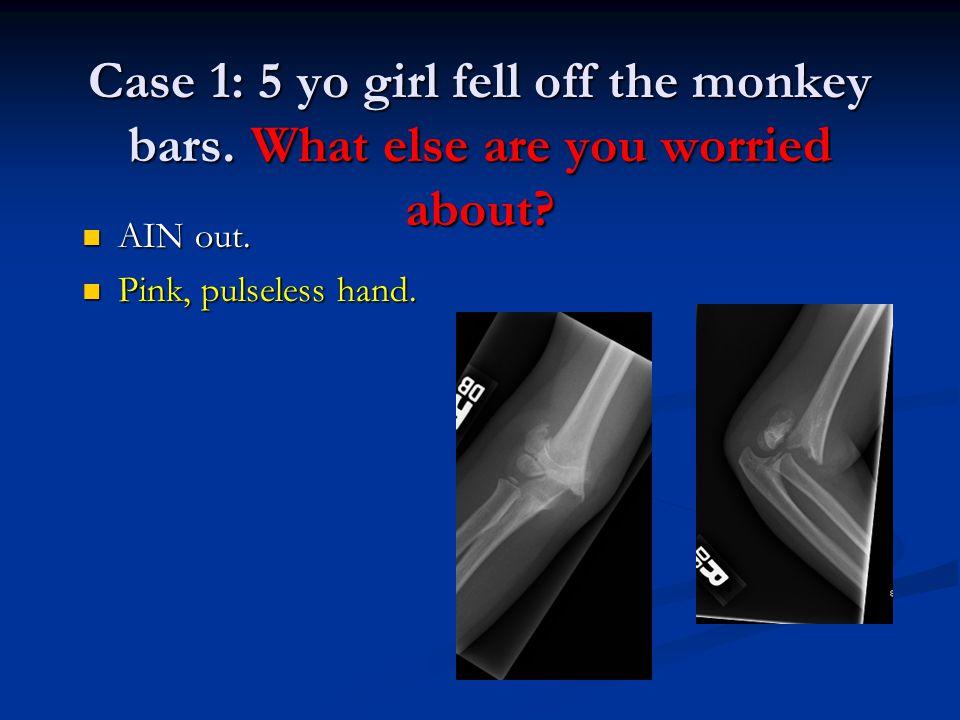 Case 1: 5 yo girl fell off the monkey bars