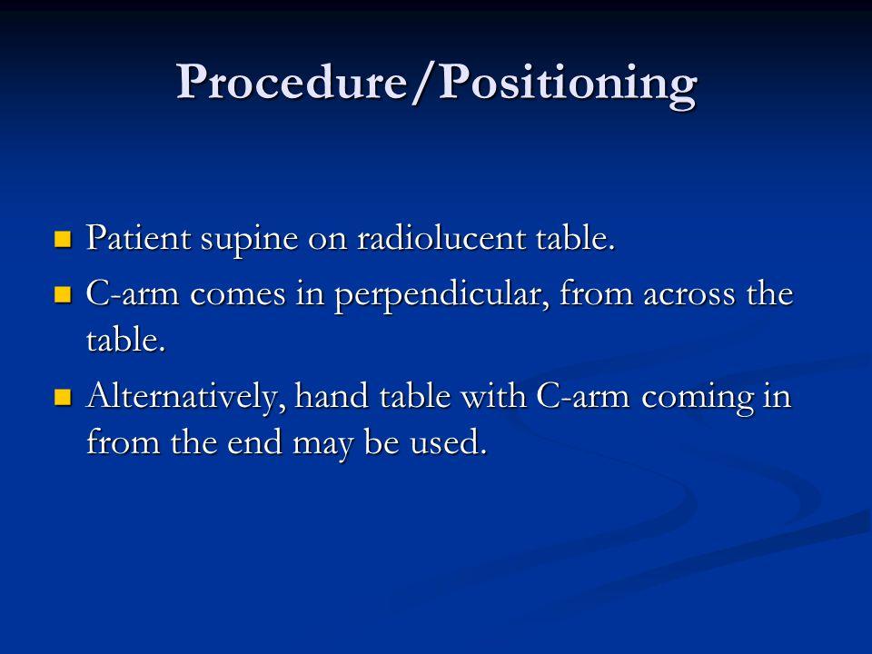 Procedure/Positioning