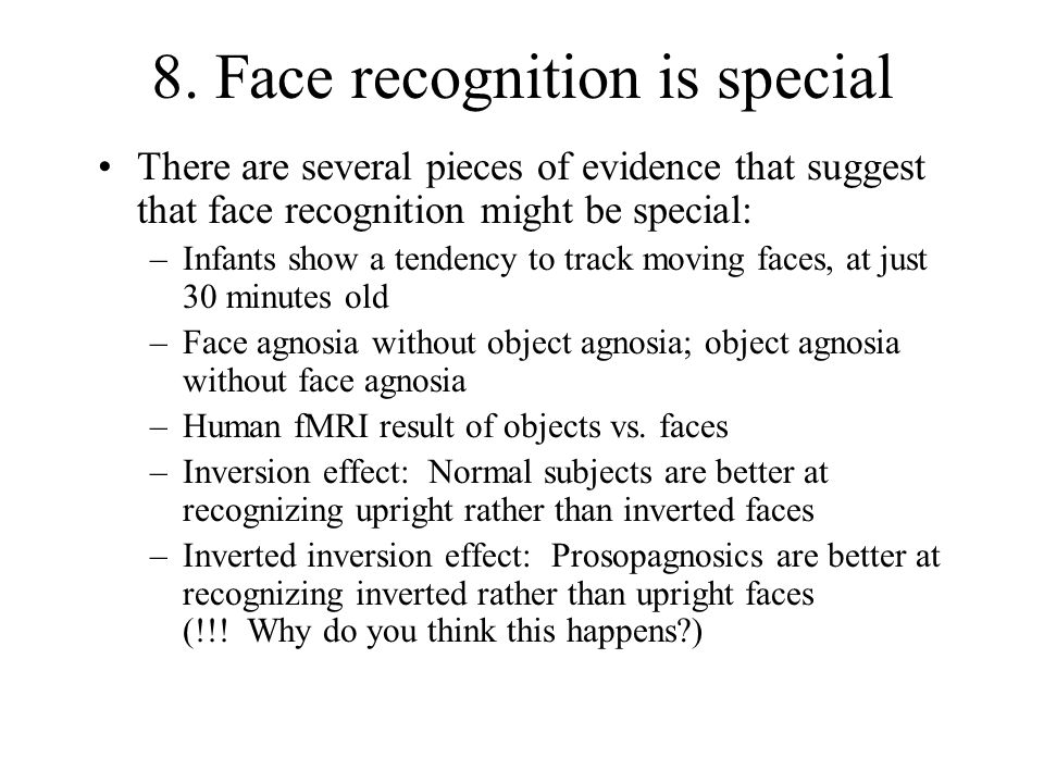 8. Face recognition is special