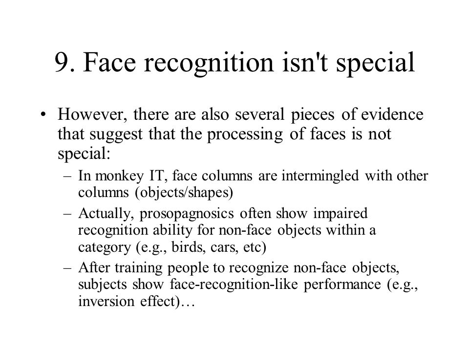 9. Face recognition isn t special