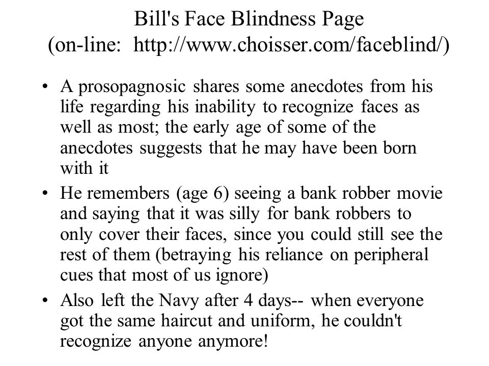 Bill s Face Blindness Page (on-line: http://www. choisser