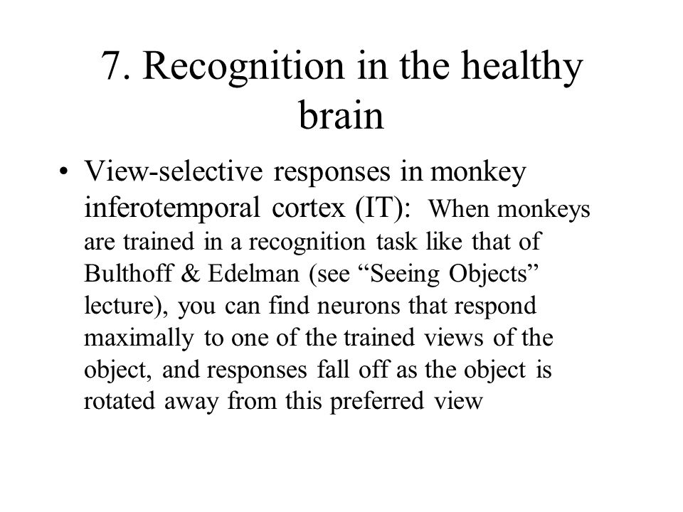 7. Recognition in the healthy brain