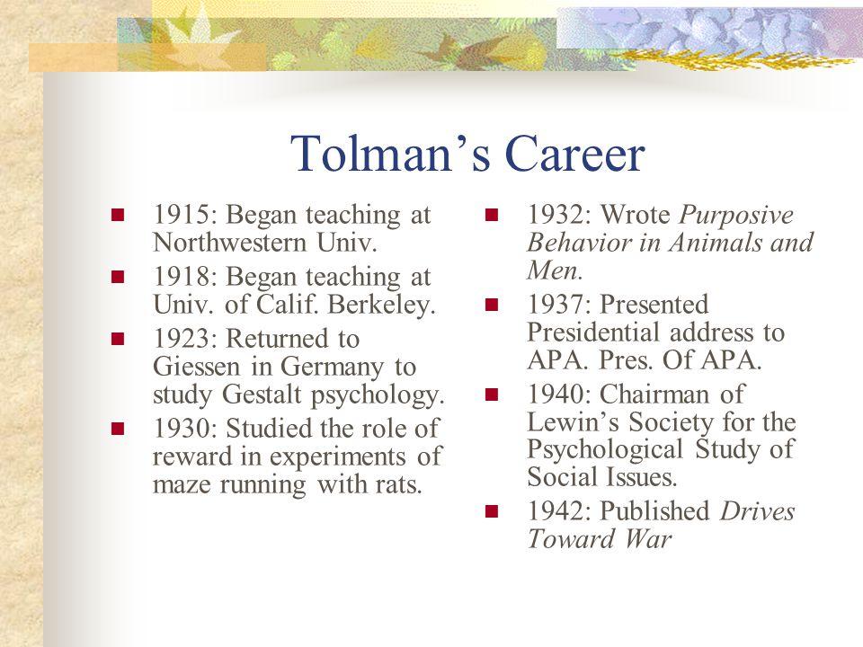 Tolman's Career 1915: Began teaching at Northwestern Univ.