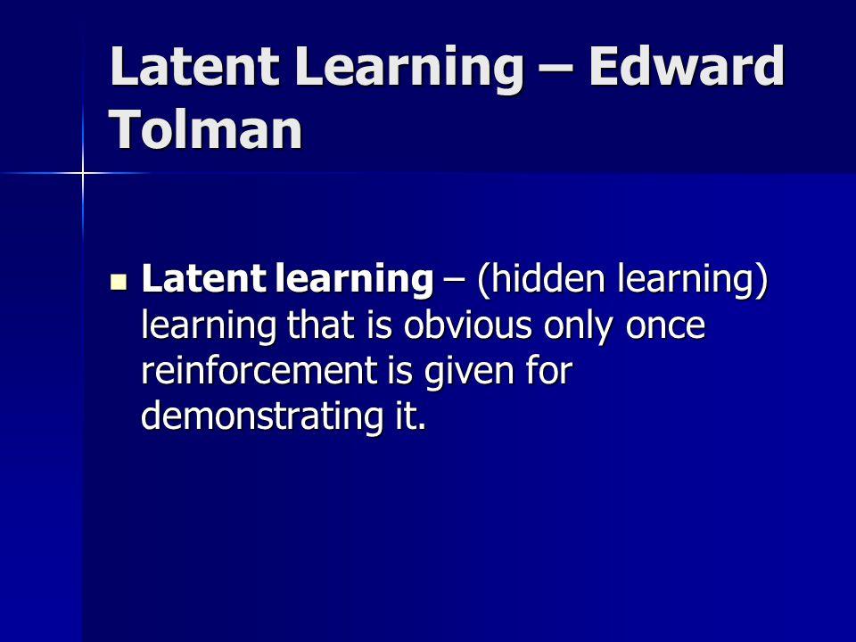 Latent Learning – Edward Tolman