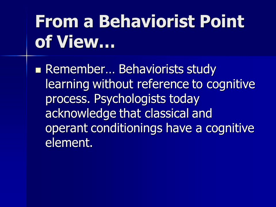 From a Behaviorist Point of View…