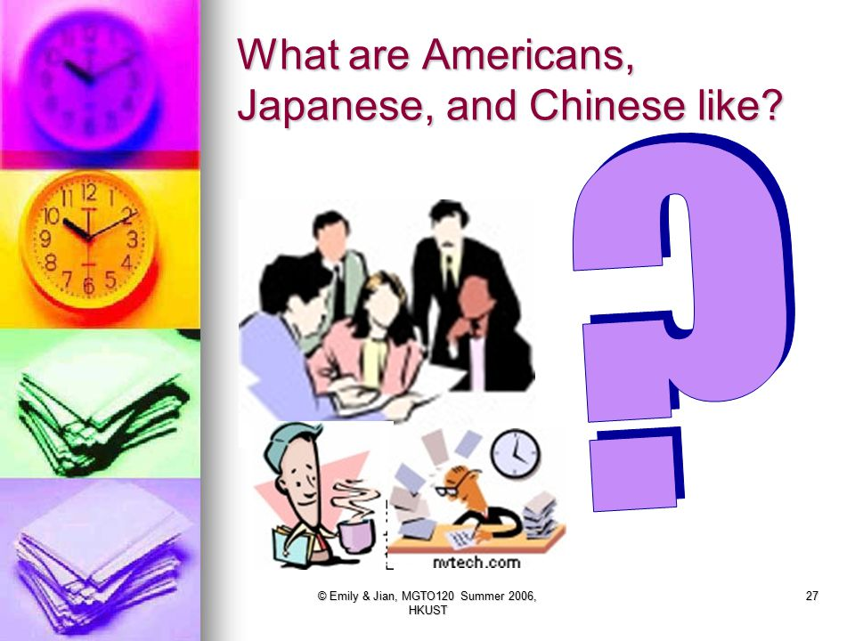 What are Americans, Japanese, and Chinese like