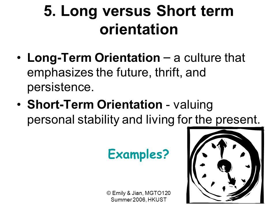 5. Long versus Short term orientation