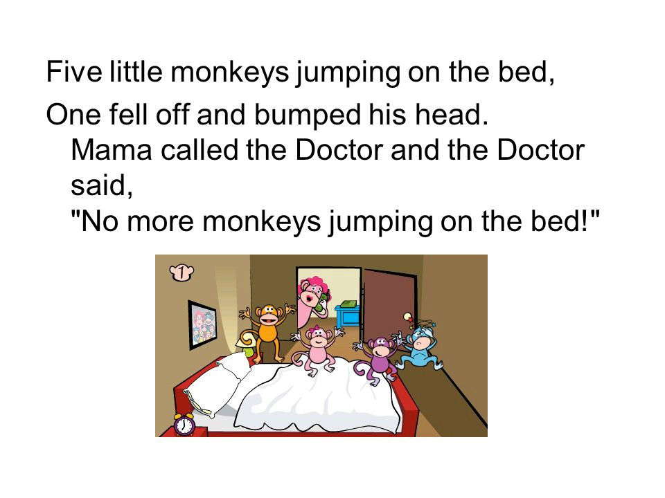 Five little monkeys jumping on the bed,
