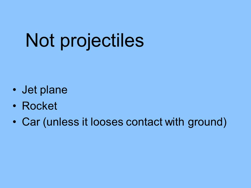 Not projectiles Jet plane Rocket