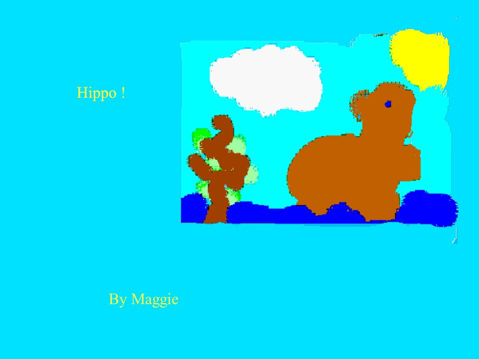 Hippo Hippo ! By Maggie