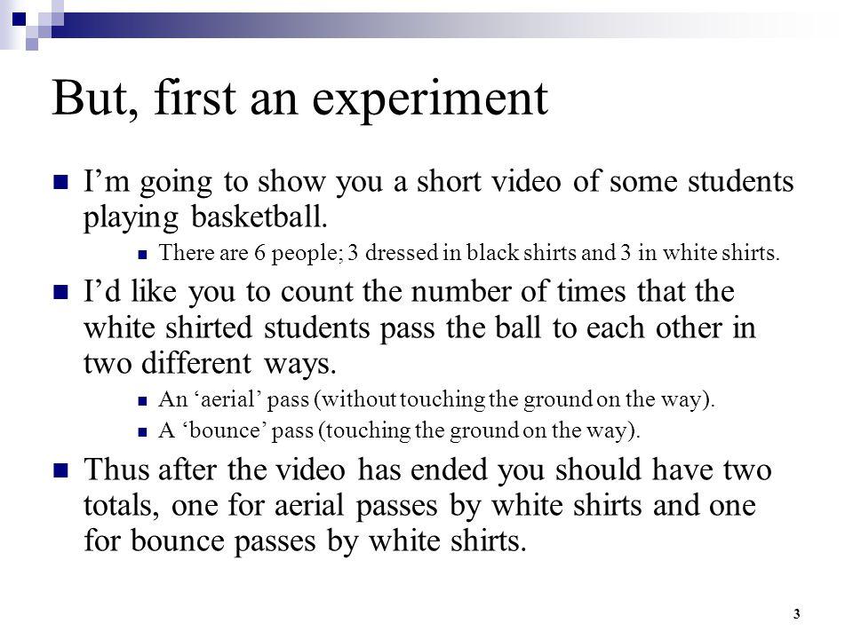But, first an experiment