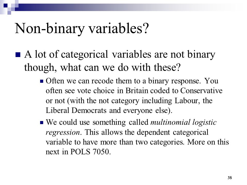 Non-binary variables A lot of categorical variables are not binary though, what can we do with these