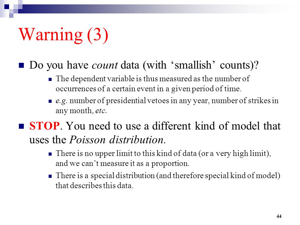 Warning (3) Do you have count data (with 'smallish' counts)