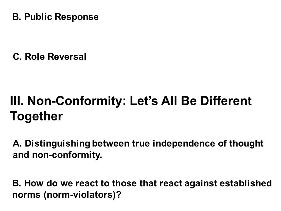 III. Non-Conformity: Let's All Be Different Together