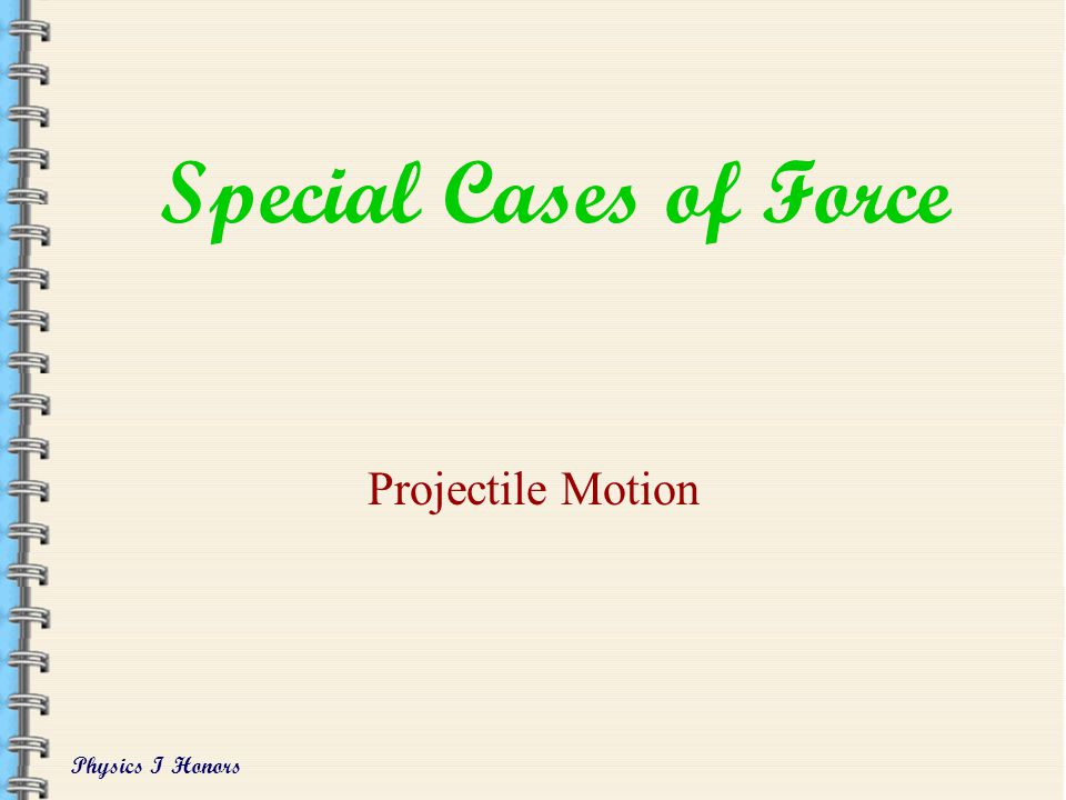 Special Cases of Force Projectile Motion