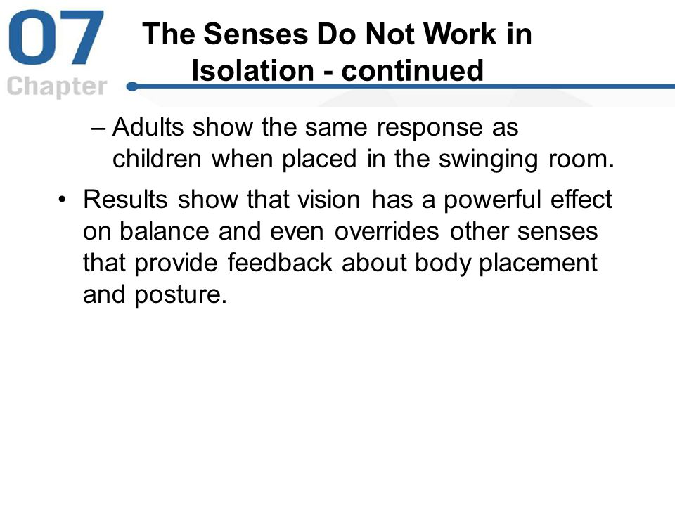 The Senses Do Not Work in Isolation - continued
