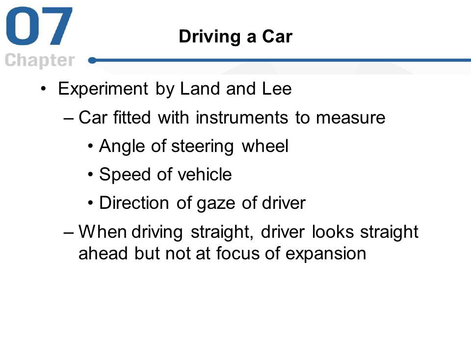 Driving a Car Experiment by Land and Lee. Car fitted with instruments to measure. Angle of steering wheel.