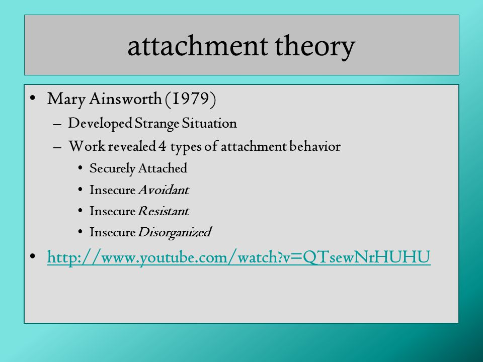 attachment theory Mary Ainsworth (1979)
