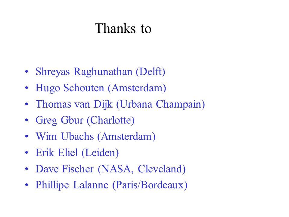 Thanks to Shreyas Raghunathan (Delft) Hugo Schouten (Amsterdam)