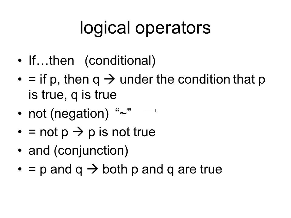 logical operators If…then (conditional)