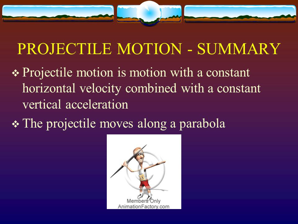 PROJECTILE MOTION - SUMMARY