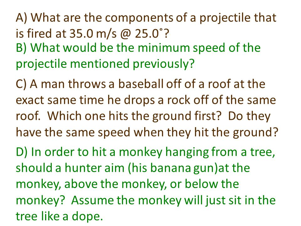 A) What are the components of a projectile that is fired at 35