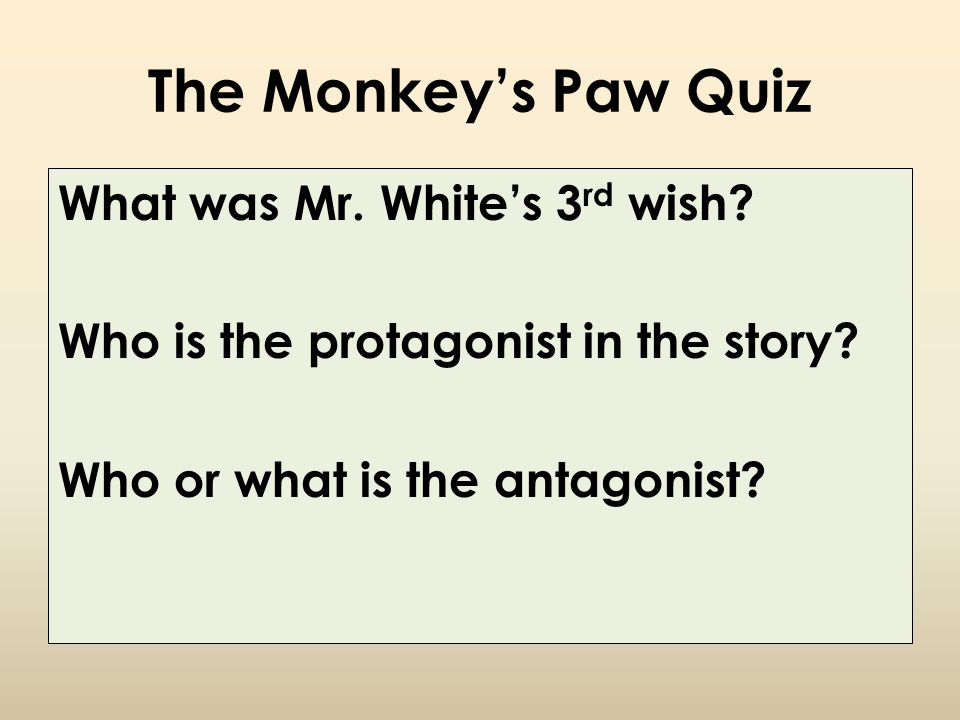 The Monkey's Paw Quiz What was Mr. White's 3rd wish.